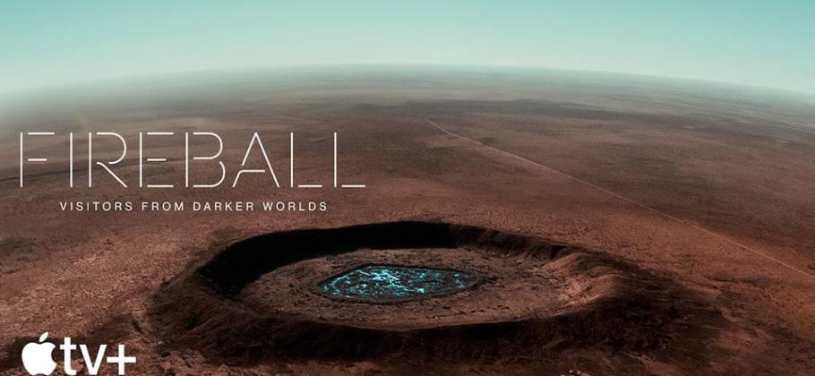 Fireball - Documental de Apple TV plus